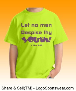 """Let No Man Despise Thy Youth""Gildan  Cotton Youth T-shirt Design Zoom"