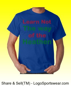 """Learn Not the Way of the Heathen"" Gildan  Cotton Adult T-shirt Design Zoom"
