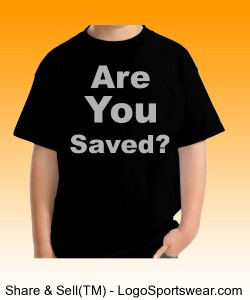 """Are You Saved?"" Gildan  Cotton Youth T-shirt Design Zoom"